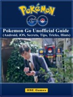 Pokemon Go: Pokemon Go Unofficial Guide (Android, iOS, Secrets, Tips, Tricks, Hints)